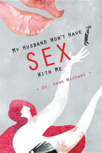 My Husband Won't Have Sex With Me
