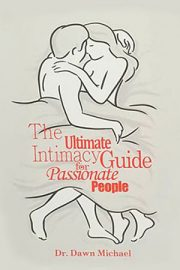 The Ultimate Intimacy Guide For Passionate People